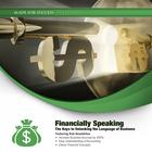 Financially Speaking by Made for Success