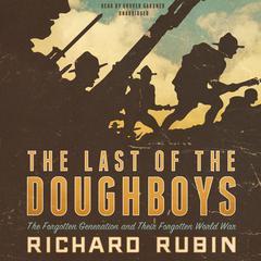 The Last of the Doughboys by Richard Rubin