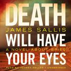Death Will Have Your Eyes by James Sallis