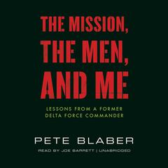 The Mission, the Men, and Me by Pete Blaber