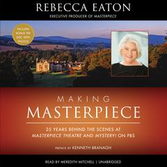 Making Masterpiece by Rebecca Eaton