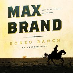 Rodeo Ranch by Max Brand