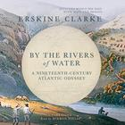 By the Rivers of Water by Erskine Clarke