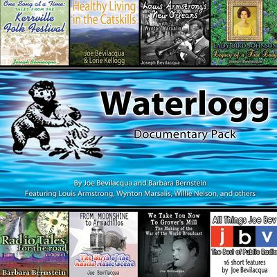 Waterlogg Documentary Pack by Joe Bevilacqua, Barbara Bernstein
