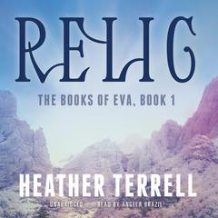 Relic by Heather Terrell