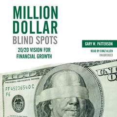 Million-Dollar Blind Spots by Gary W. Patterson, CPA, MBA