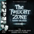 The Twilight Zone Radio Dramas, Vol. 1 by various authors