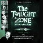 The Twilight Zone Radio Dramas, Vol. 2 by various authors