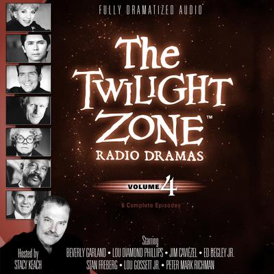 The Twilight Zone Radio Dramas, Vol. 4 by various authors