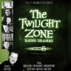 The Twilight Zone Radio Dramas, Vol. 5 by various authors