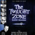 The Twilight Zone Radio Dramas, Vol. 7 by various authors