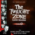 The Twilight Zone Radio Dramas, Vol. 9 by various authors