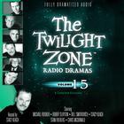 The Twilight Zone Radio Dramas, Vol. 15 by various authors