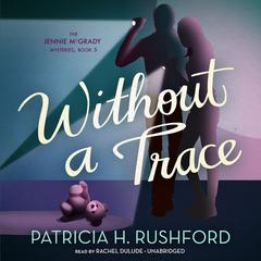 Without a Trace by Patricia H. Rushford