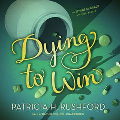 Dying to Win by Patricia H. Rushford