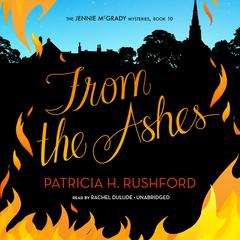 From the Ashes by Patricia H. Rushford