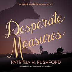Desperate Measures by Patricia H. Rushford