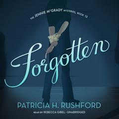 Forgotten by Patricia H. Rushford