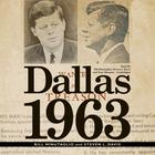 Dallas 1963 by Bill Minutaglio, Steven L. Davis