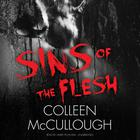 Sins of the Flesh by Colleen McCullough