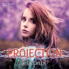 Projection by Risa Green