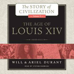 The Age of Louis XIV by Will Durant, Ariel Durant