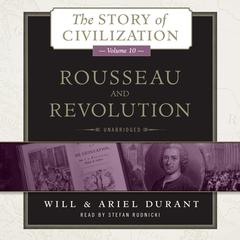 Rousseau and Revolution by Will Durant, Ariel Durant