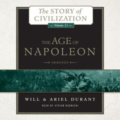 The Age of Napoleon by Will Durant, Ariel Durant