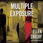 Multiple Exposure by Ellen Crosby