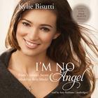 I'm No Angel by Kylie Bisutti