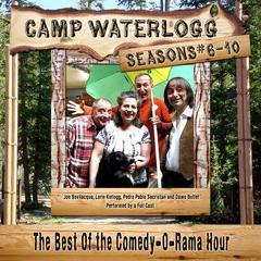 Camp Waterlogg Chronicles, Seasons 6–10 by Joe Bevilacqua, Lorie Kellogg, Pedro Pablo Sacristán, Charles Dawson Butler