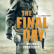 The Final Day<br> by William R. Forstchen