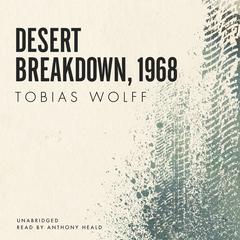 Desert Breakdown, 1968 by Tobias Wolff