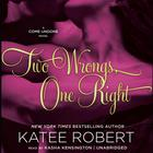 Two Wrongs, One Right by Katee Robert