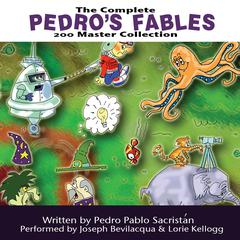 The Complete Pedro's 200 Fables Master Collection by Pedro Pablo Sacristán