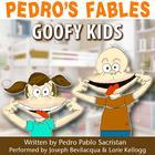 Pedro's Fables: Goofy Kids by Pedro Pablo Sacristán