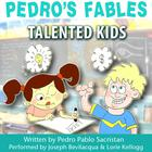 Pedro's Fables: Talented Kids by Pedro Pablo Sacristán