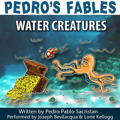 Pedro's Fables: Water Creatures by Pedro Pablo Sacristán