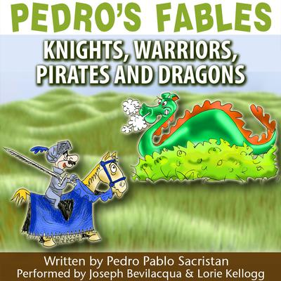 Pedro's Fables: Knights, Warriors, Pirates, and Dragons by Pedro Pablo Sacristán