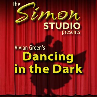 Simon Studio Presents: Dancing in the Dark by Vivian Green