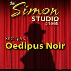 Simon Studio Presents: Oedipus Noir by Ralph Tyler