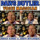Daws Butler: Voice Magician by Arnold R. Kunert