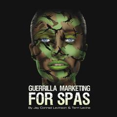 Guerrilla Marketing for Spas by Jay Conrad Levinson, Terri Levine
