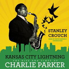 Kansas City Lightning by Stanley Crouch