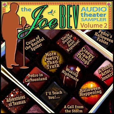 A Joe Bev Audio Theater Sampler, Vol. 2 by Joe Bevilacqua, Charles Dawson Butler, Pedro Pablo Sacristán, Alan Reed, Jim Nixon, Mitchell Pearson, Bob Martin, Justin Felix, various authors