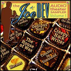 A Joe Bev Audio Theater Sampler, Vol. 1 by Joe Bevilacqua