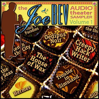 A Joe Bev Audio Theater Sampler, Vol. 1 by Joe Bevilacqua, Alan Reed, William Melillo, Charlie Morrow, Victor Gates, Ralph Tyler, Anton Chekhov, Pedro Pablo Sacristán, various authors