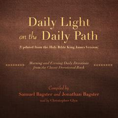 Daily Light on the Daily Path (Updated from the Holy Bible King James Version) by Samuel Bagster, Jonathan Bagster