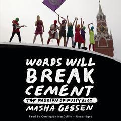 Words Will Break Cement by Masha Gessen