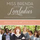 Miss Brenda and the Loveladies by Brenda Spahn, Irene Zutell